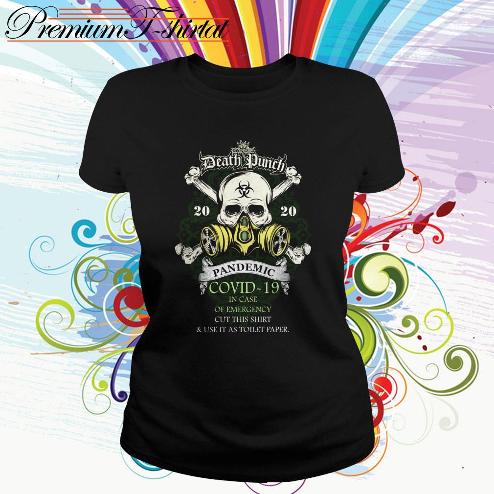 Five Finger Death Punch 2020 pandemic Covid-19 in case of emergency cut this Ladies Tee