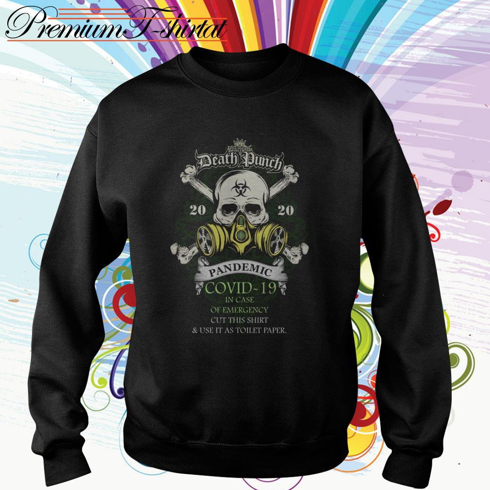 Five Finger Death Punch 2020 pandemic Covid-19 in case of emergency cut this Sweater