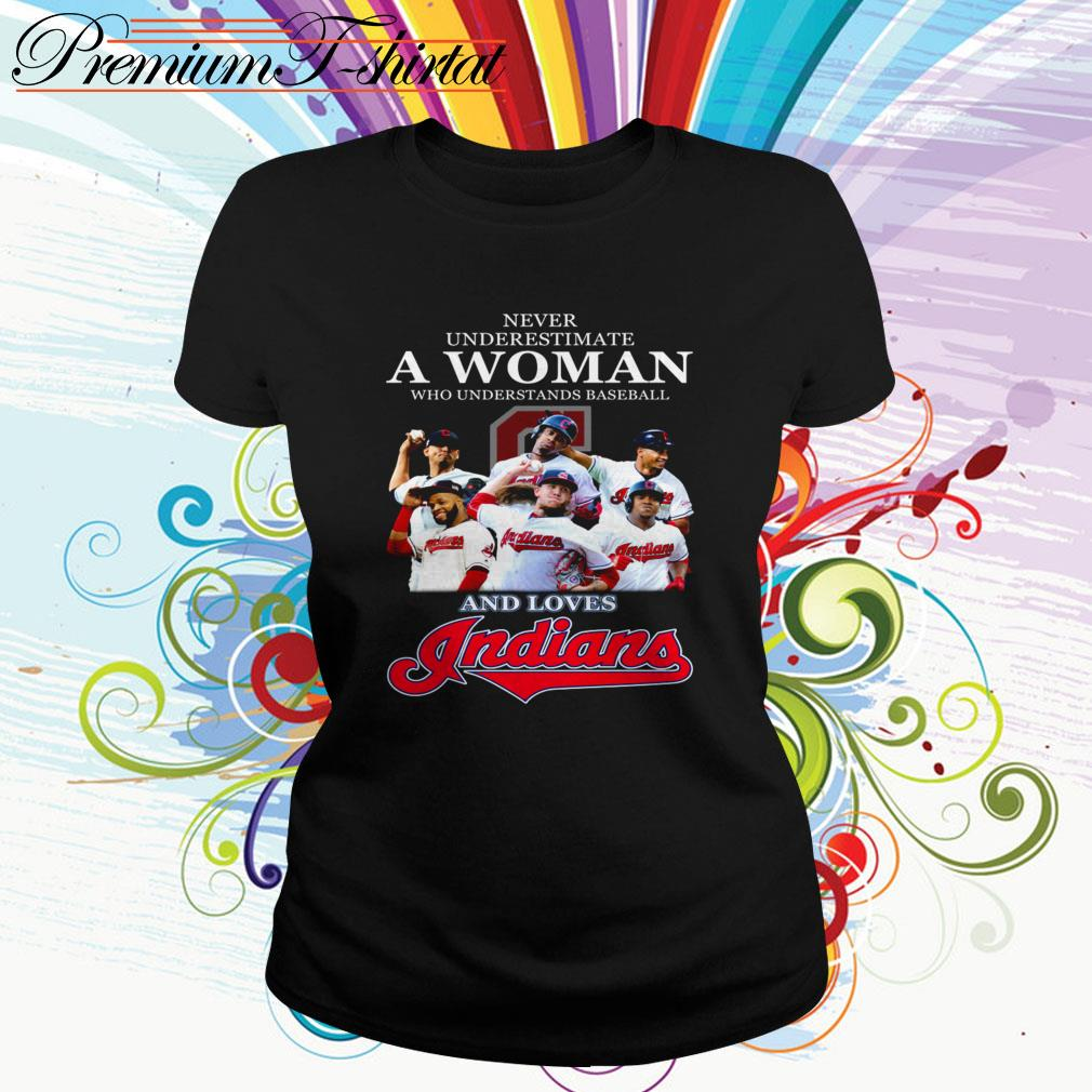 Never underestimate a woman who understands baseball and loves Indians Ladies Tee