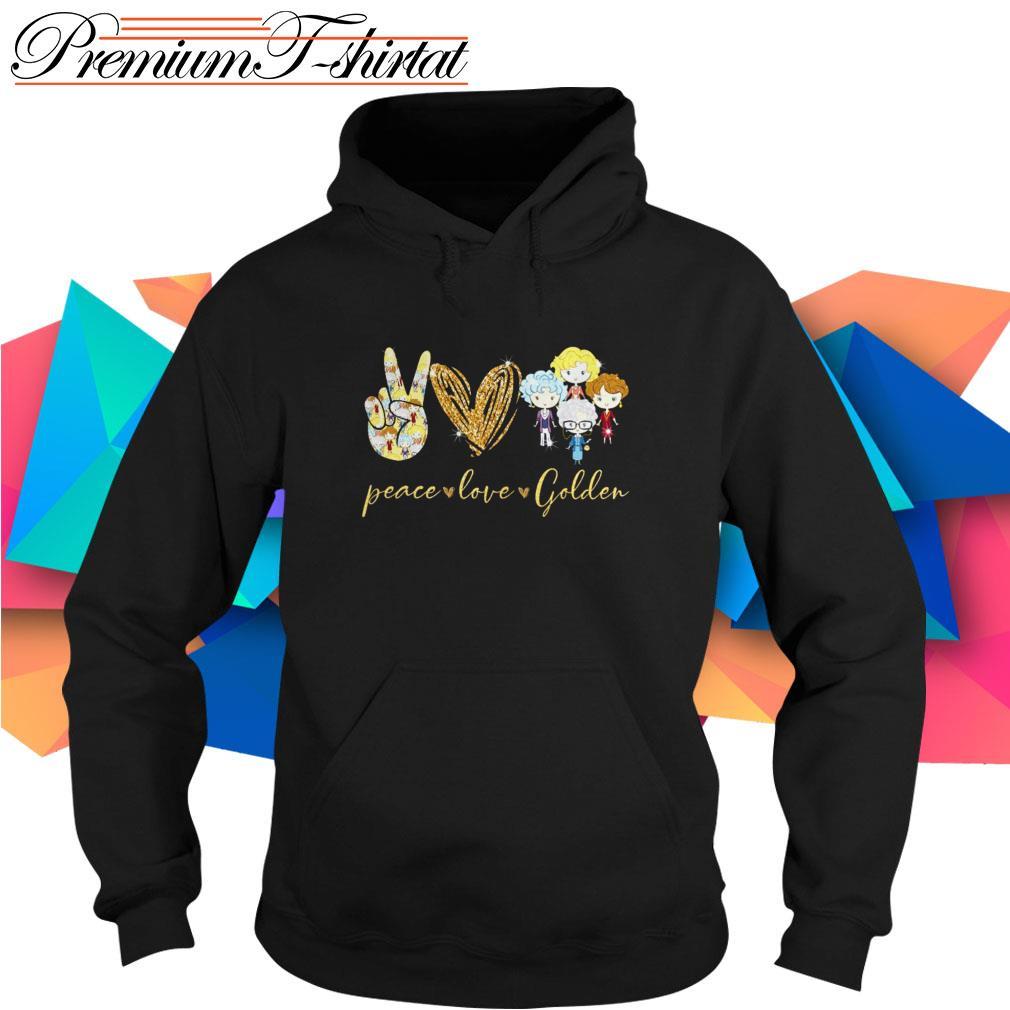 Peace love Golden Girls Hoodie