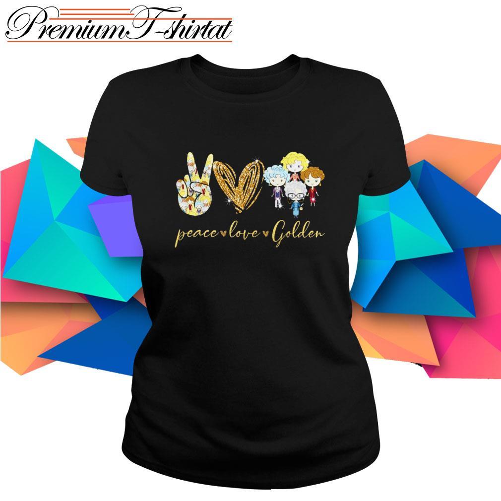 Peace love Golden Girls  Ladies Tee