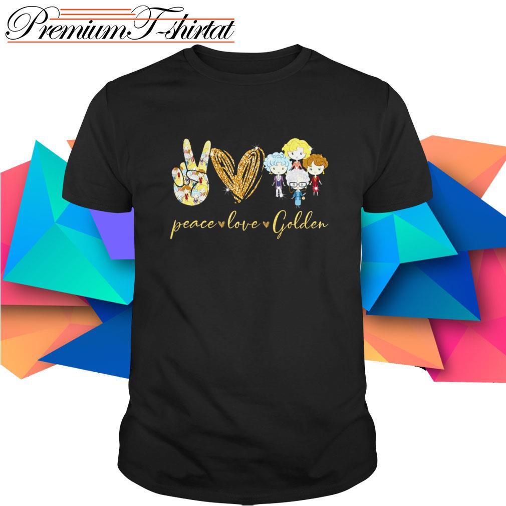Peace love Golden Girls shirt
