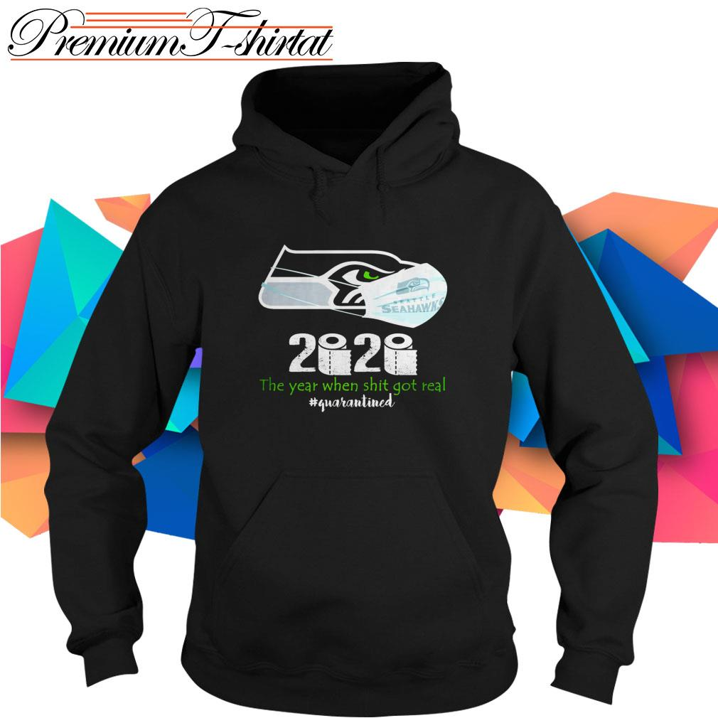 Seattle Seahawks 2020 the year when shit got real #quarantined Hoodie