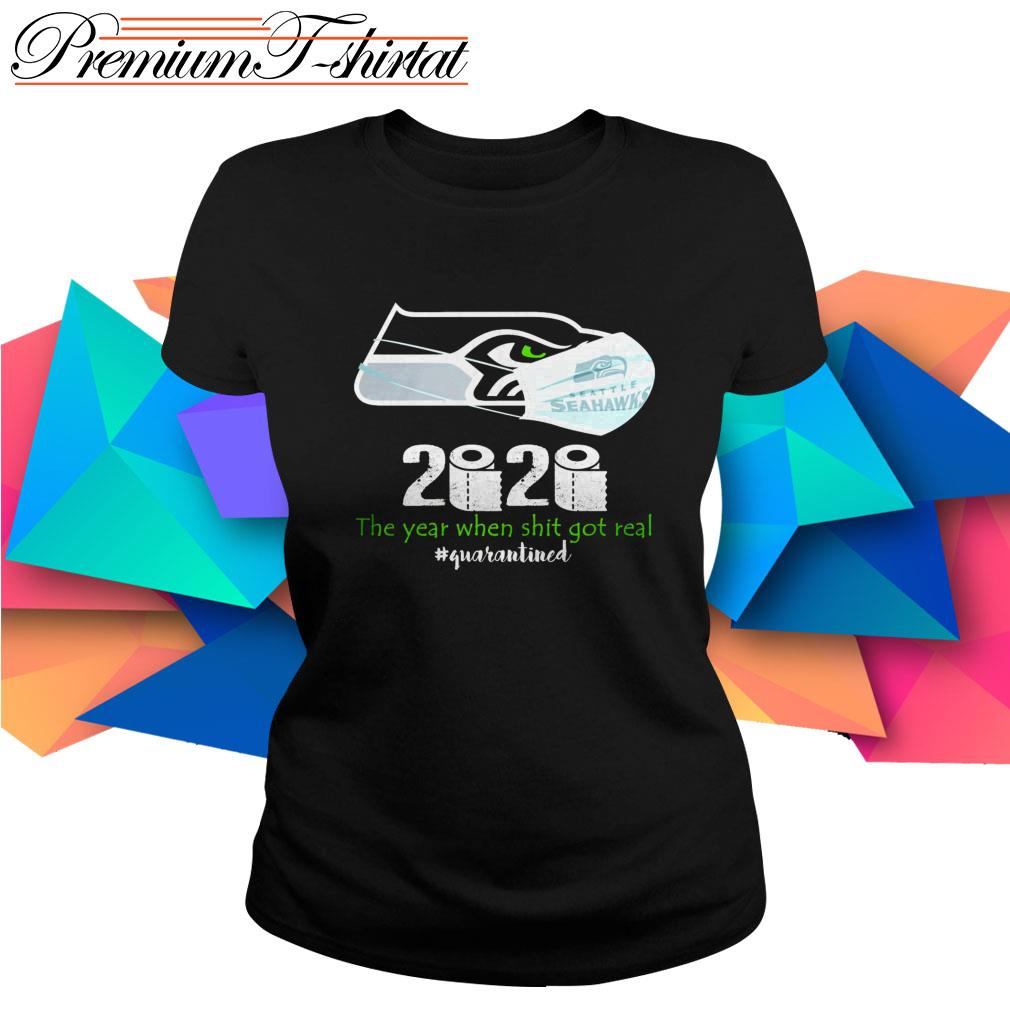 Seattle Seahawks 2020 the year when shit got real #quarantined Ladies Tee