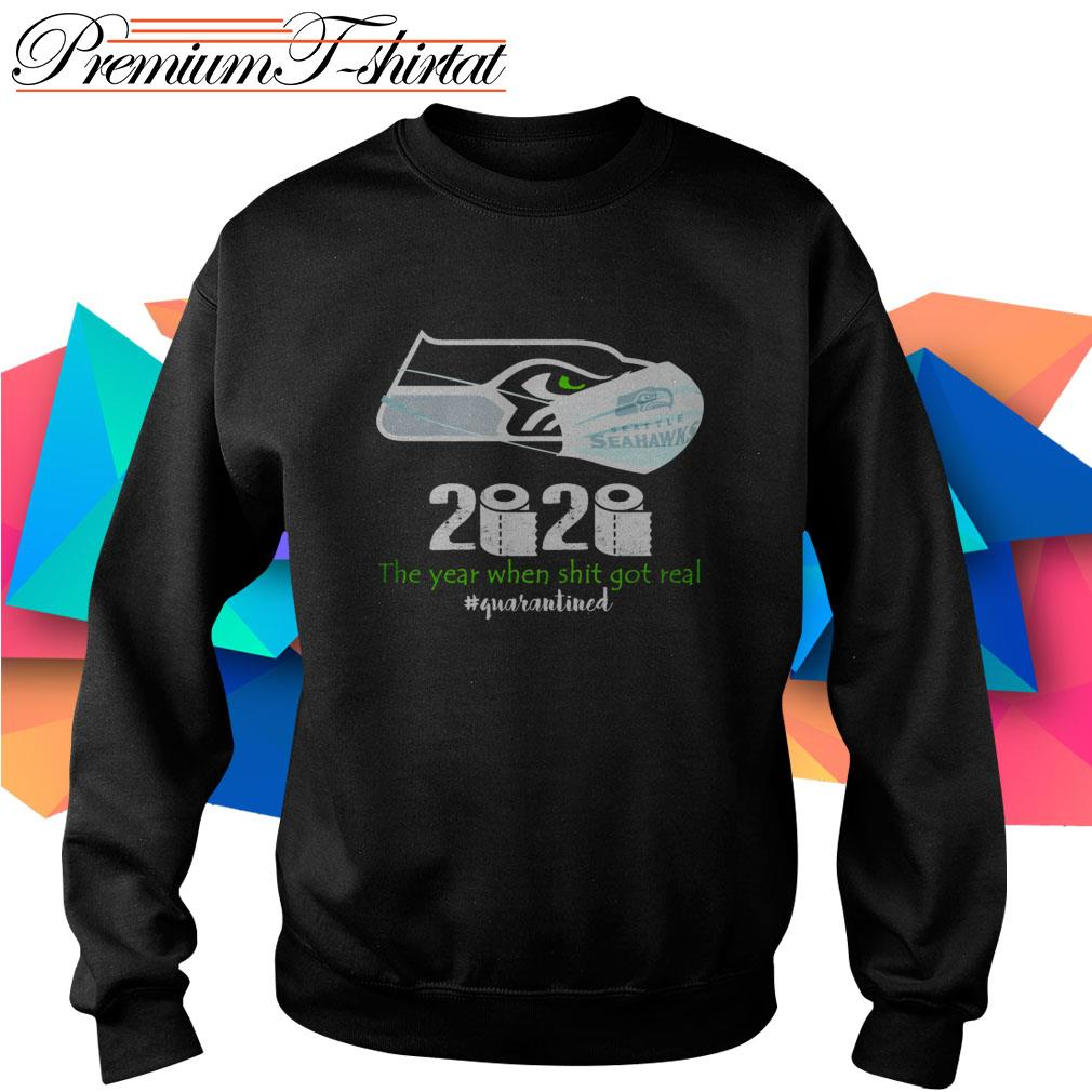 Seattle Seahawks 2020 the year when shit got real #quarantined Sweater