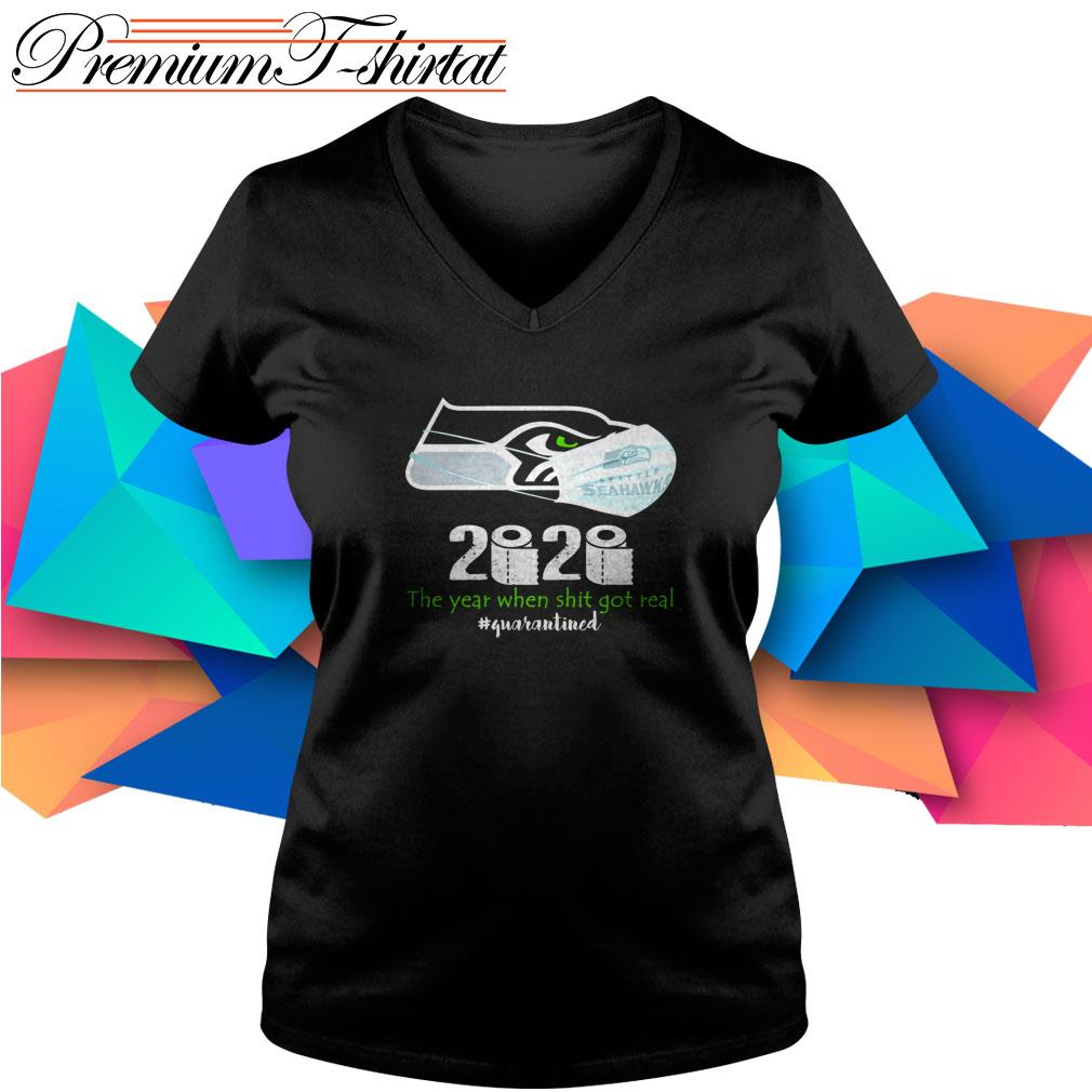 Seattle Seahawks 2020 the year when shit got real #quarantined V-neck T-shirt
