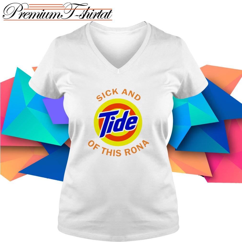 Sick and Tide of this Rona V-neck T-shirt
