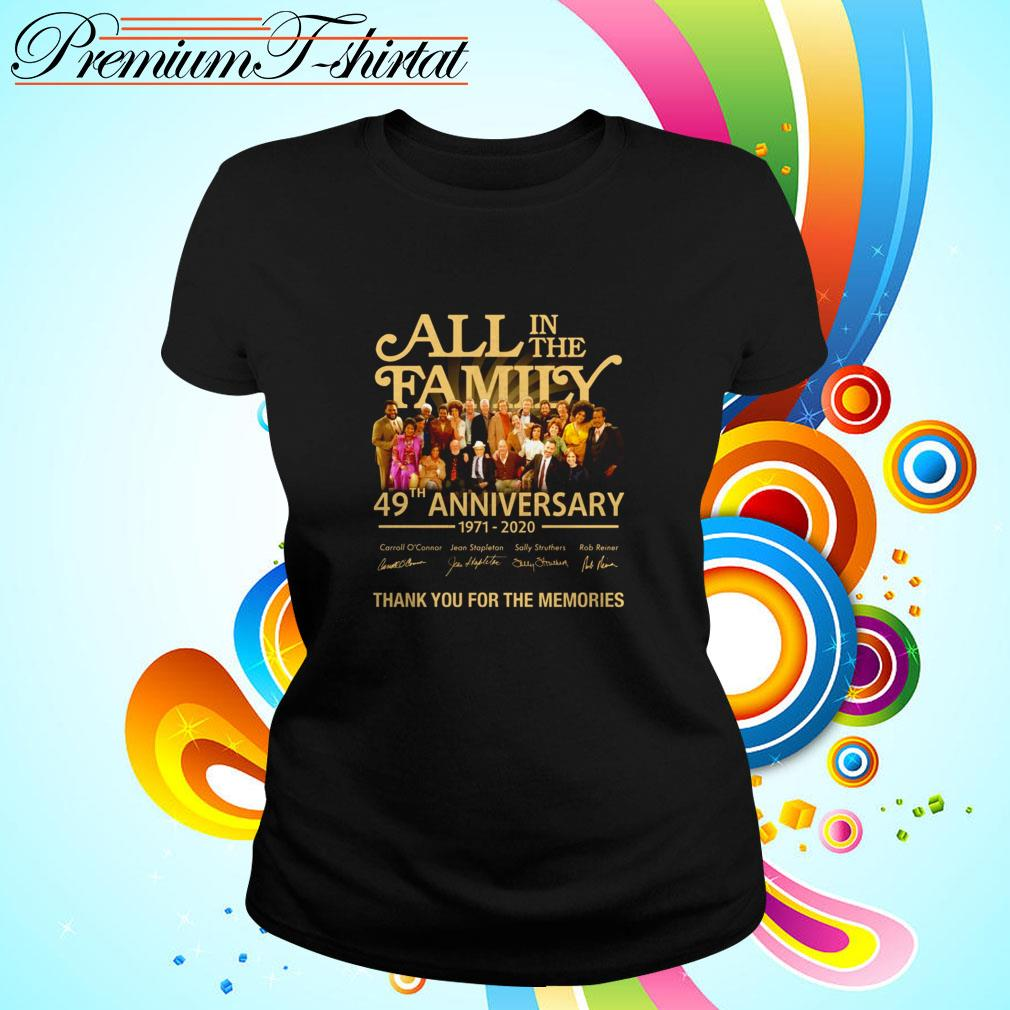 All in the family 49th anniversary 1971-2020 thank you for the memories Ladies Tee