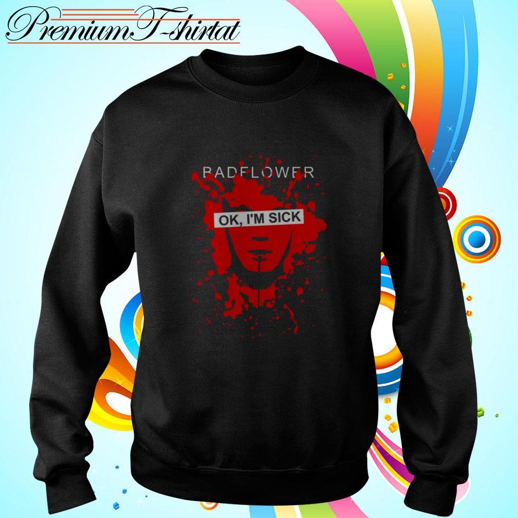 Badflower OK I'm Sick Sweater