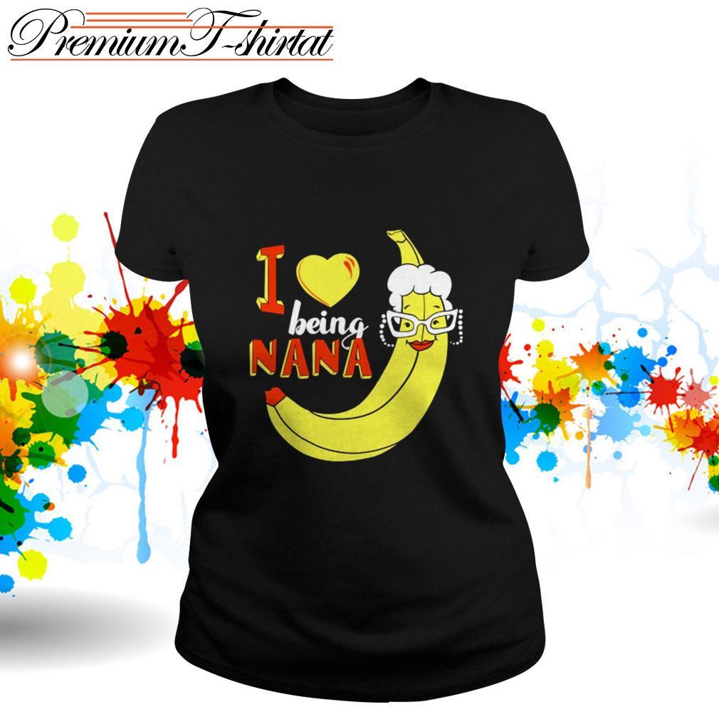 Banana I love being Nana Ladies Tee