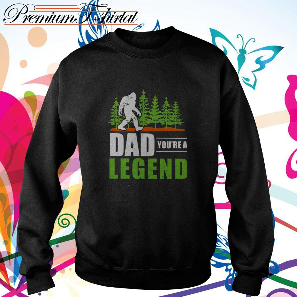 Bigfoot dad you're a legend Sweater