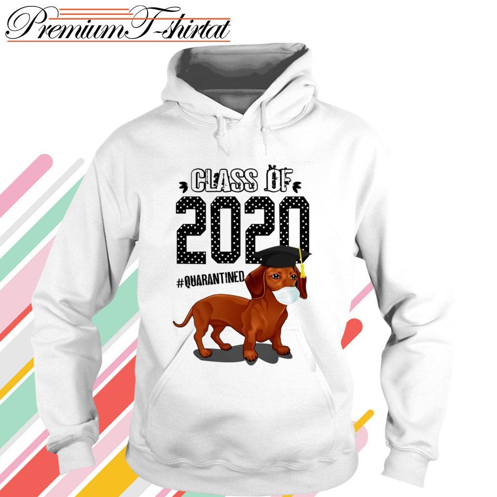 Dachshund class of 2020 #quarantined Hoodie