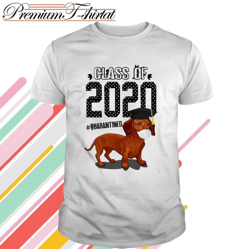 Dachshund class of 2020 #quarantined shirt
