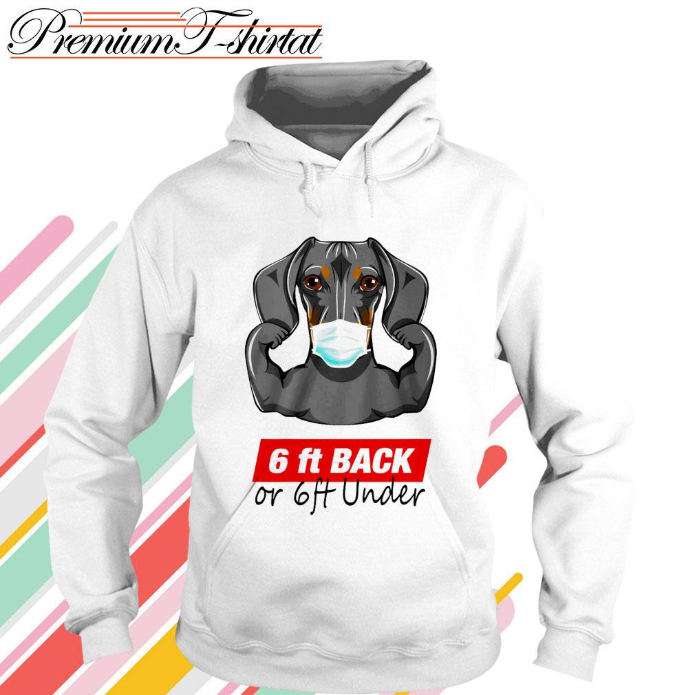 Dachshund face mask 6 ft back or 6 ft under Hoodie