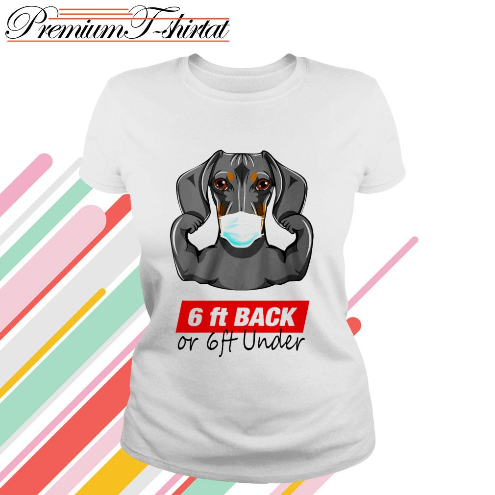 Dachshund face mask 6 ft back or 6 ft under Ladies Tee