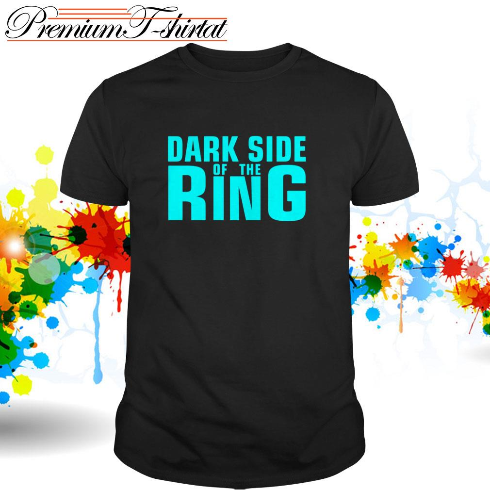Dark side of the Ring shirt