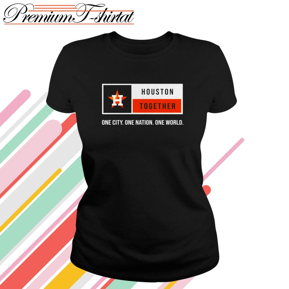 Houston Astros together one city one nation one world Ladies Tee