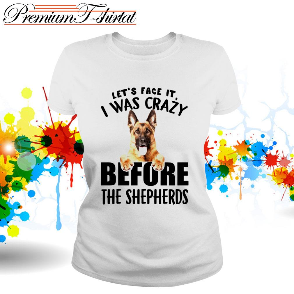 Let's face it I was crazy before the Shepherds Ladies Tee