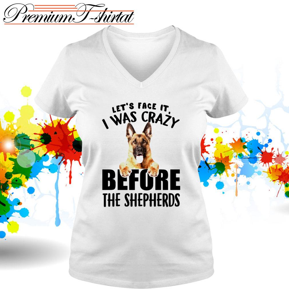 Let's face it I was crazy before the Shepherds V-neck T-shirt
