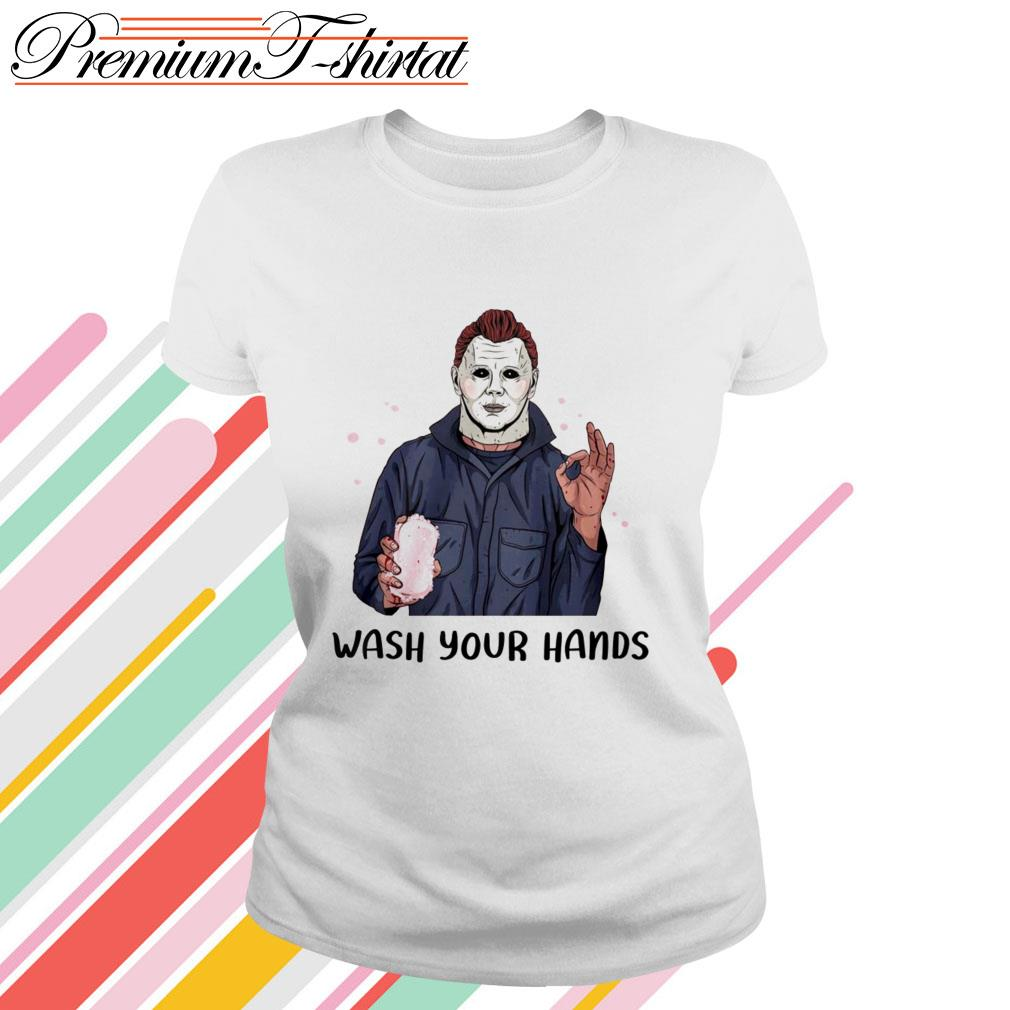 Michael Myers wash your hand Ladies Tee