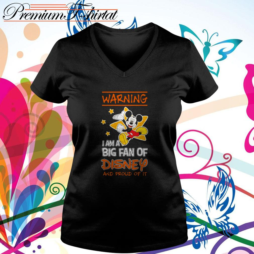 Mickey Mouse warning I am a big fan of Disney and proud of it V-neck T-shirt