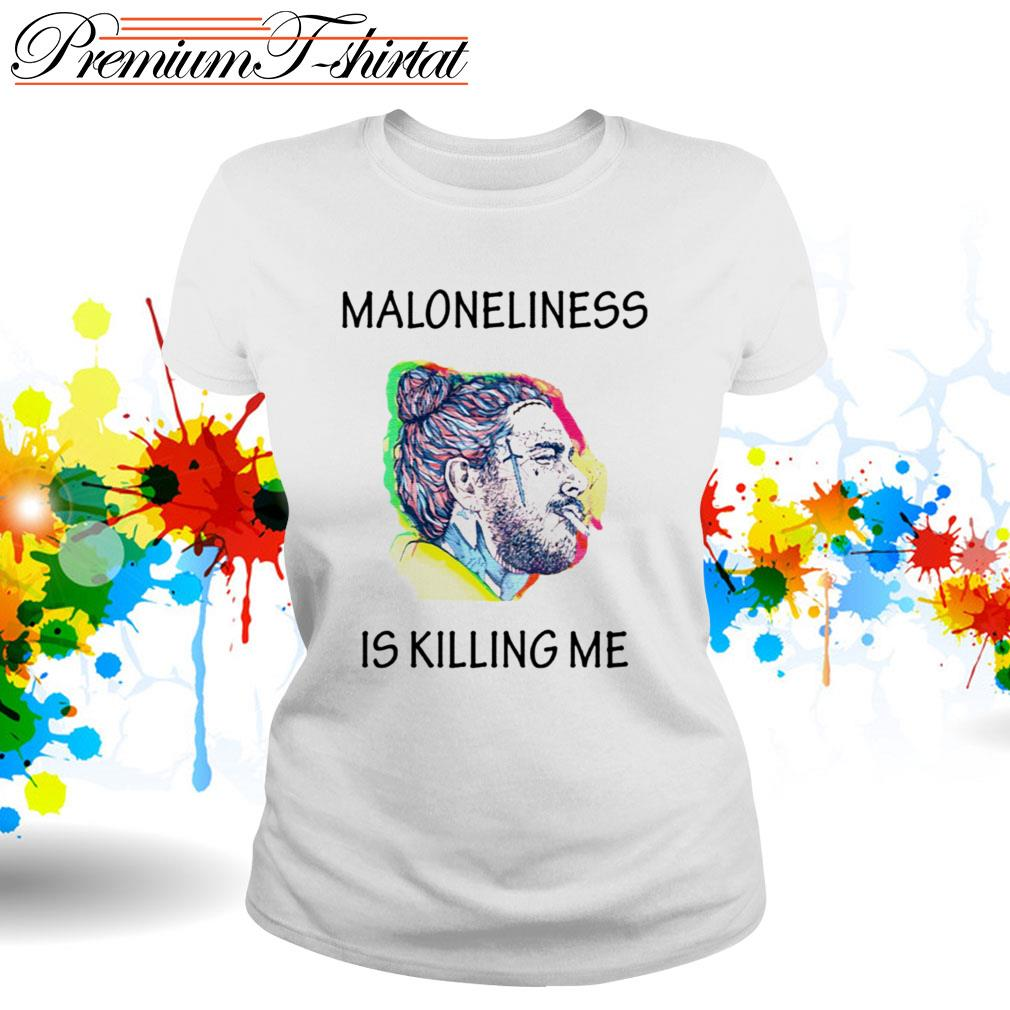 Post Malone Maloneliness is killing me Ladies Tee