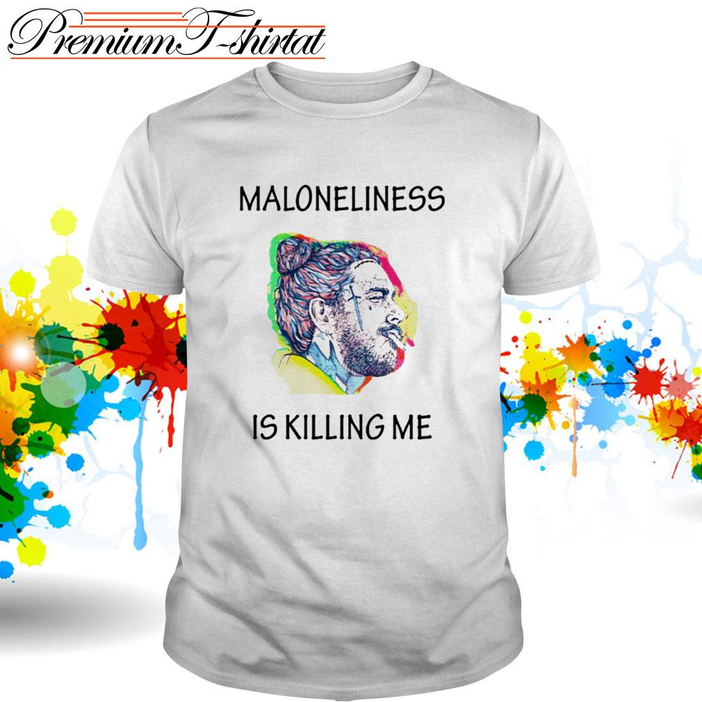 Post Malone Maloneliness is killing me shirt
