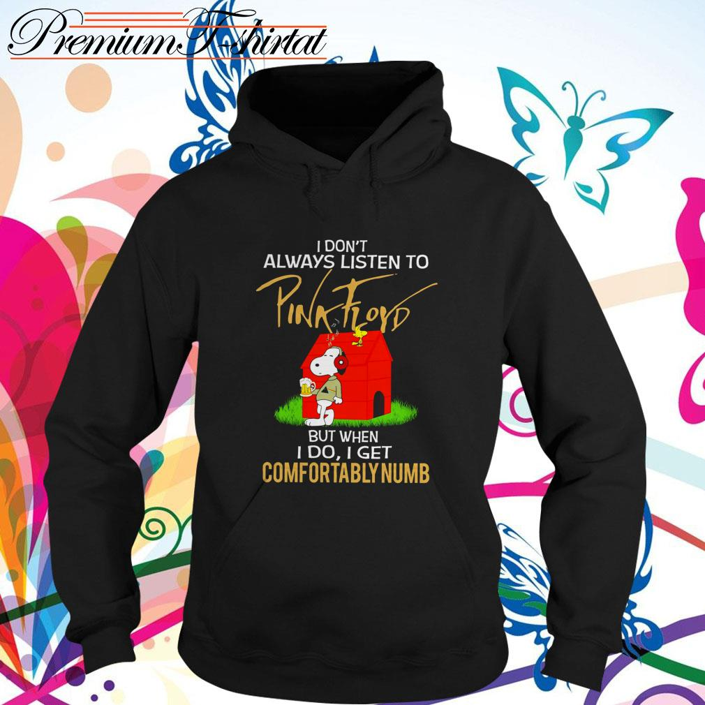 Snoopy and Woodstock I don't always listen to Pink Floyd Hoodie