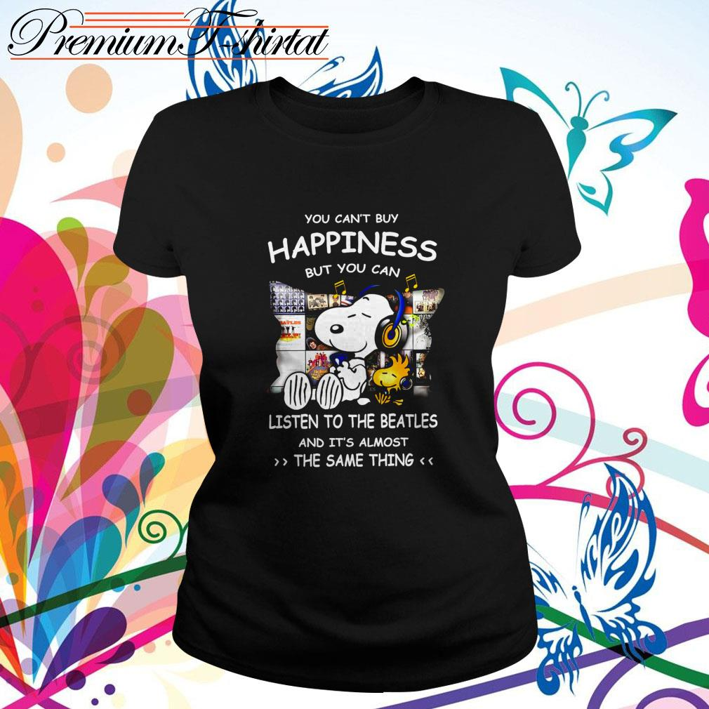 Snoopy you can't buy happiness but you can listen to The Beatles Ladies Tee