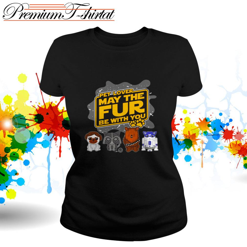 Star Wars pet lover may the fur be with you Ladies Tee