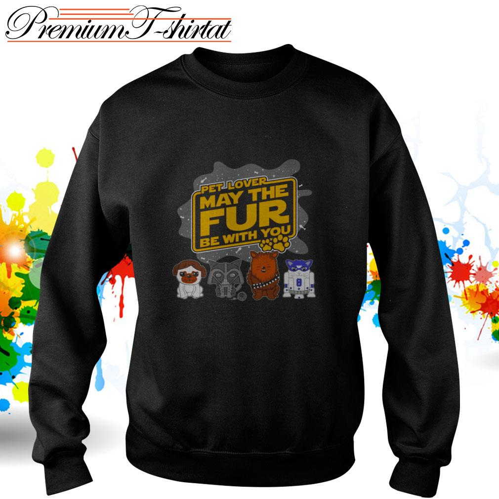 Star Wars pet lover may the fur be with you Sweater