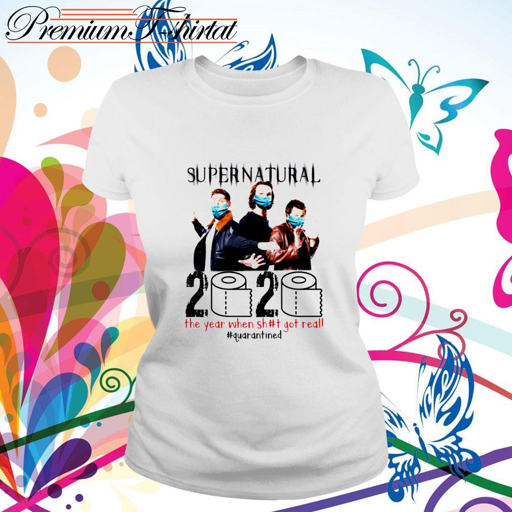 Supernatural 2020 the year when shit got real #quarantined  Ladies Tee