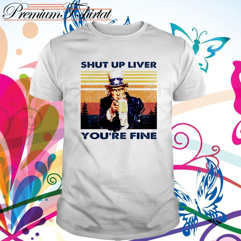 Vintage Abraham Lincoln drink beer shut up liver you're fine shirt