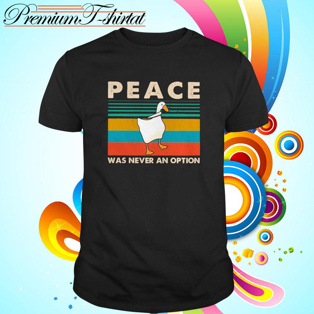 Vintage Duck Peace was never an option shirt