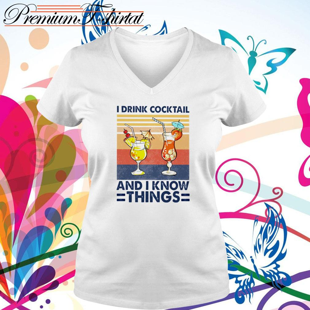 Vintage I drink cocktail and I know things V-neck T-shirt