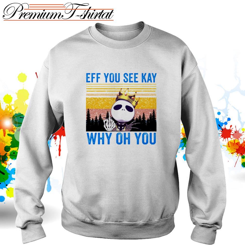 Vintage Jack Skellington eff you see kay why oh you Sweater