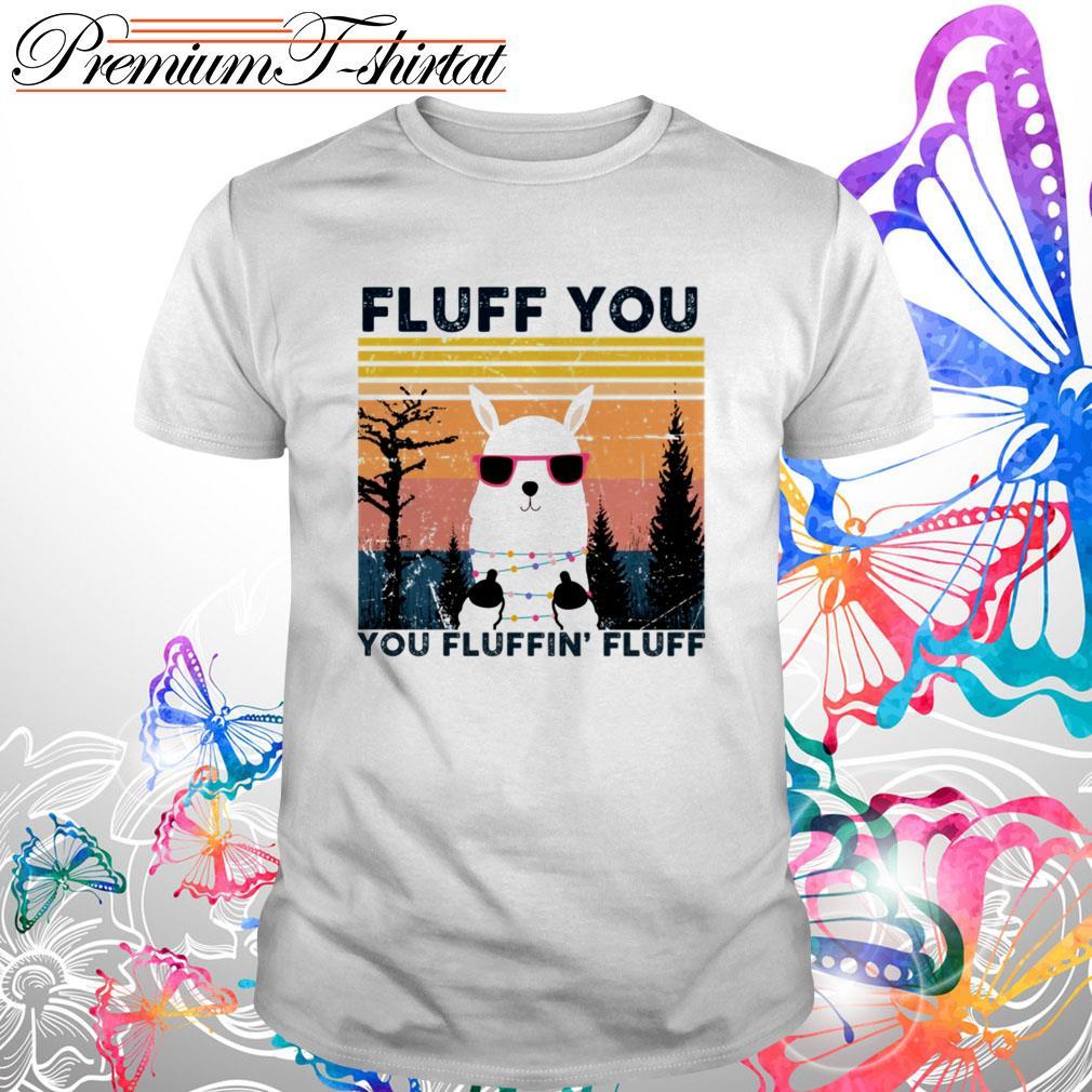 Vintage Llama fluff you you Fluffin' Fluff shirt