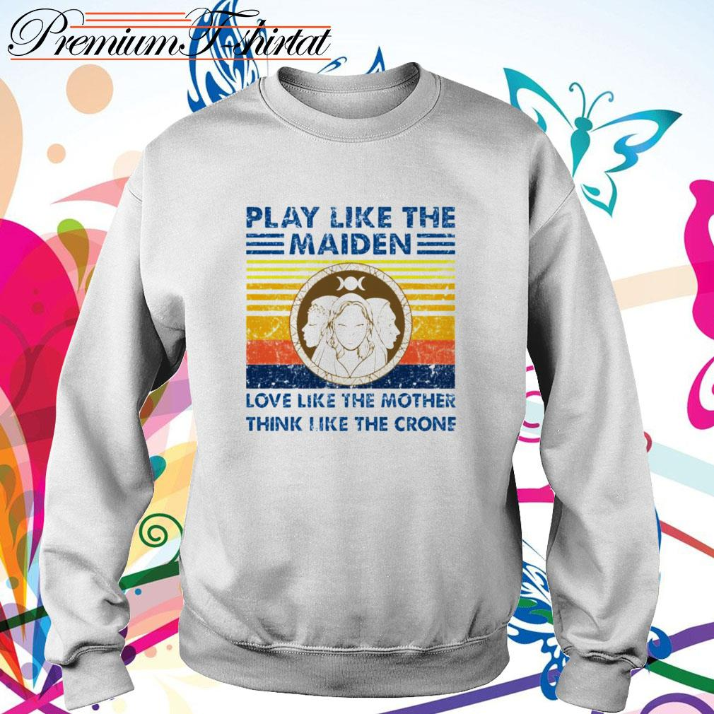 Vintage play like the Maiden love like the mother think like the crone Sweater