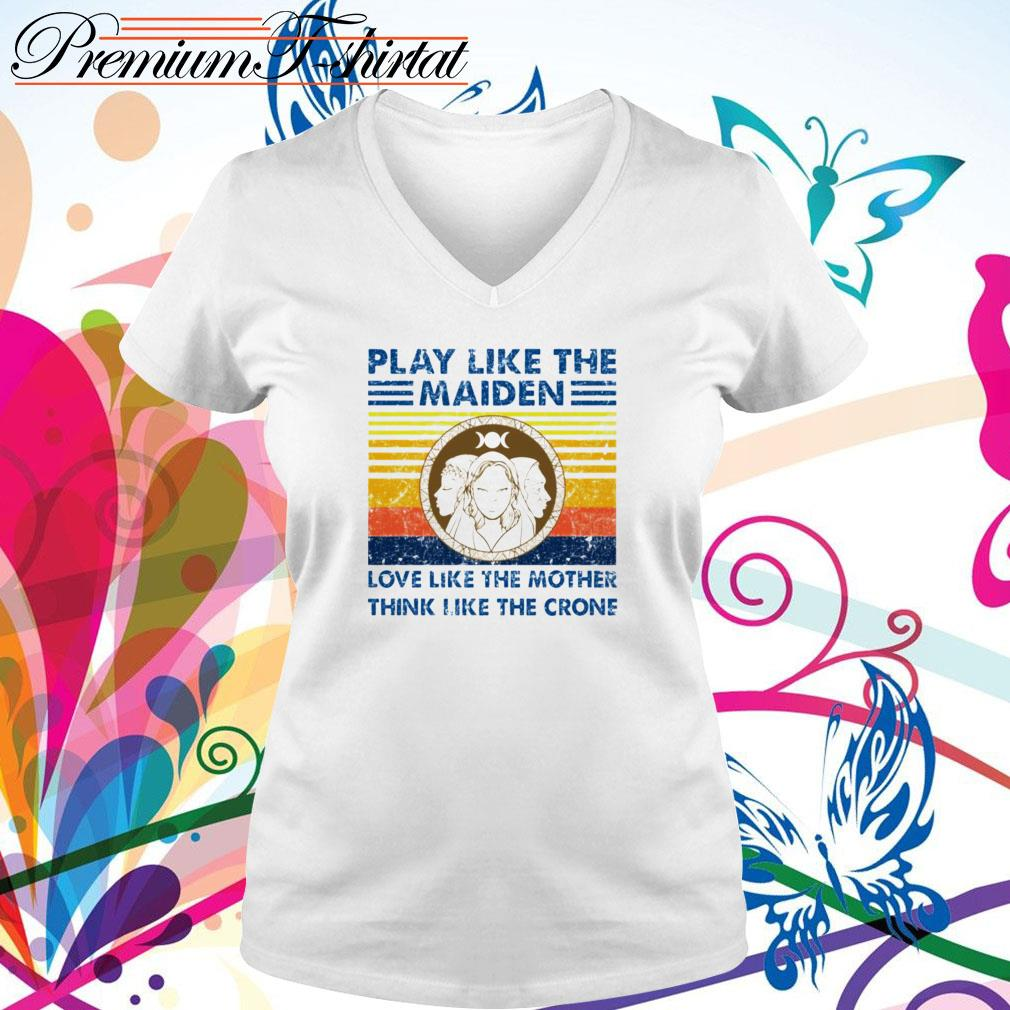 Vintage play like the Maiden love like the mother think like the crone V-neck T-shirt