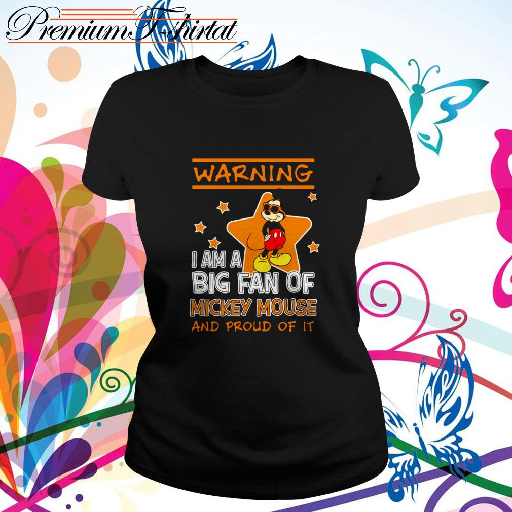 Warning I am a big fan of Mickey Mouse and proud of it Ladies Tee
