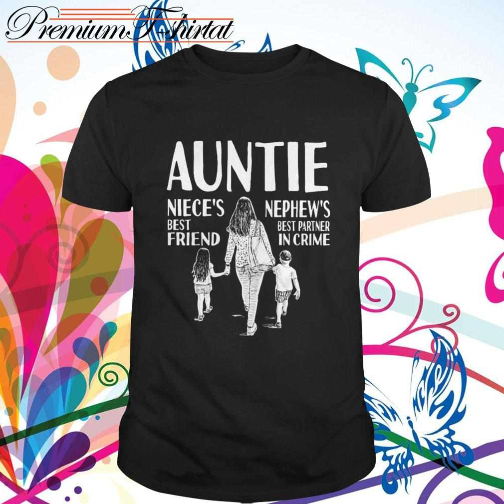 Auntie niece's best friend nephew's best partner in crime shirt