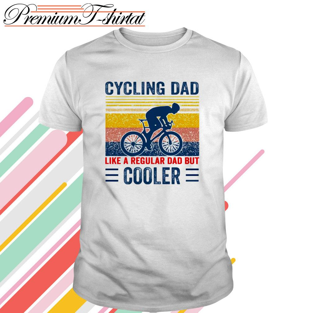 Vintage Cycling dad like a regular dad but cooler shirt