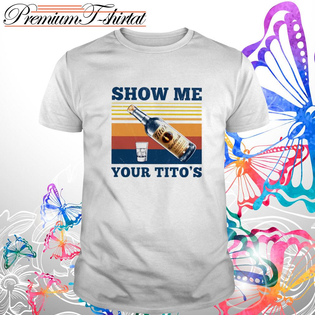 Vintage show me your Tito's shirt