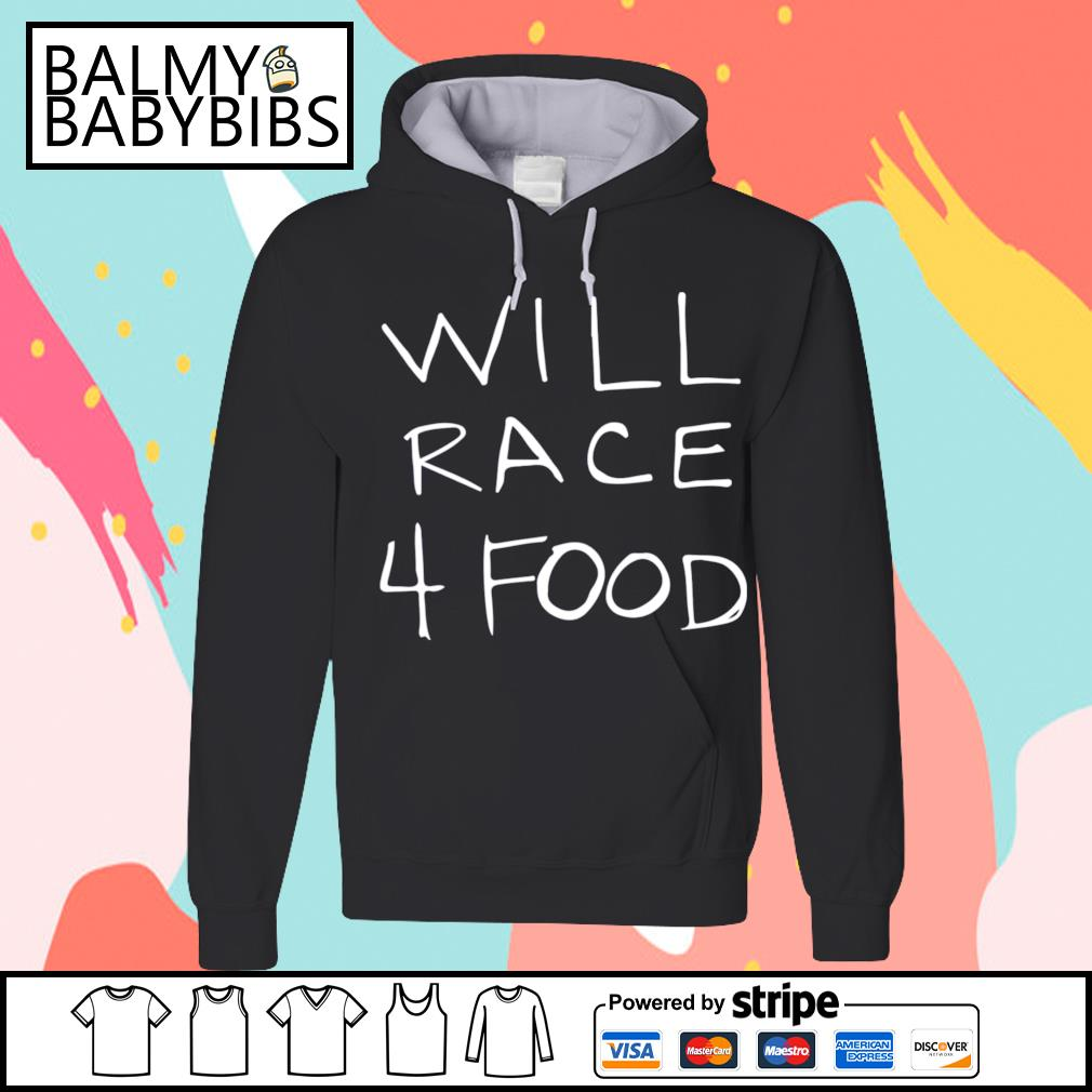 Will race 4 food s hoodie
