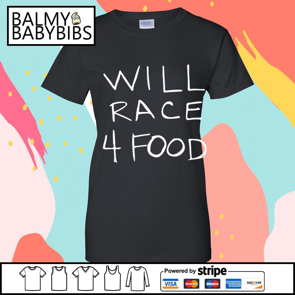 Will race 4 food s ladies-tee