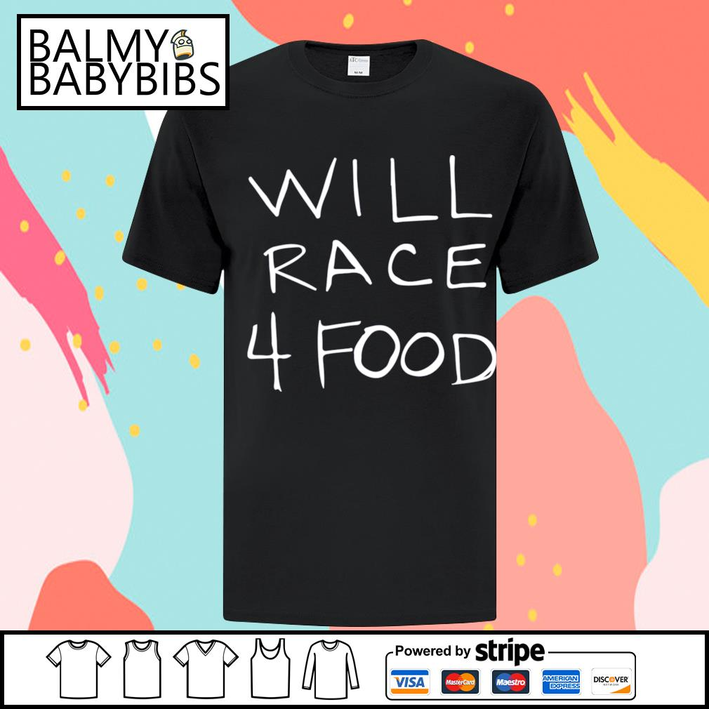 Will race 4 food shirt